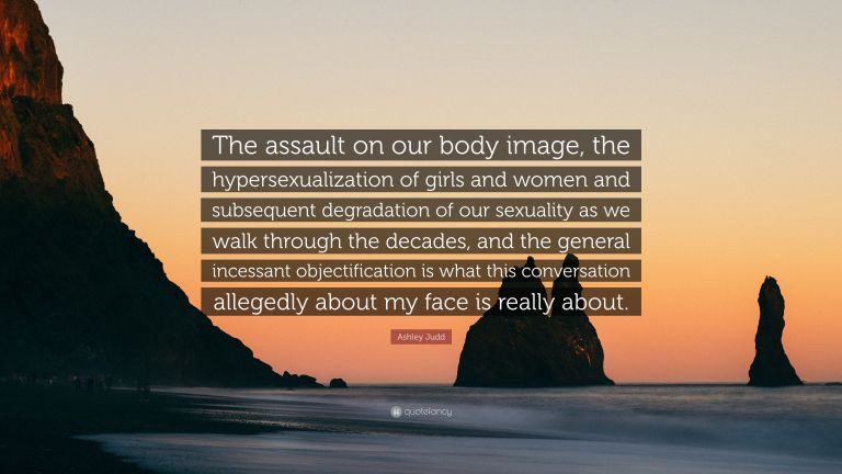 5034119-Ashley-Judd-Quote-The-assault-on-our-body-image-the